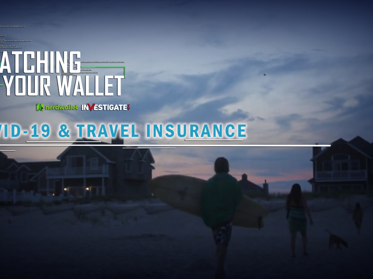 Watching Your Wallet: Travel insurance likely won't cover coronavirus-related cancellations