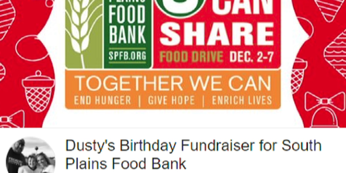 Man uses birthday to give back, creates fundraiser to benefit the South Plains Food Bank