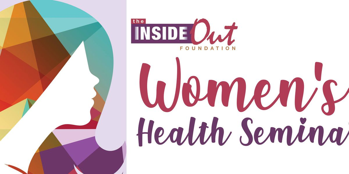 The Inside Out Foundation hosts 'Women's Health Seminar'